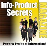 Articles in Info-Product Secrets Magazine